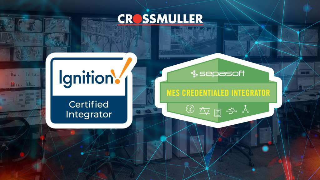 Crossmuller Achieves Inductive Automation's Ignition Core Certification and Sepasoft MES Credentials
